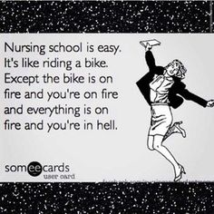 haha.. exactly. You know that making it through nursing school was equivalent to traveling around the nine circles of hell. | 24 Truths Every Nurse Knows All Too Well