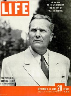 Josip Broz Tito on the cover of Life Magazine, [Sep. 13, 1948] Josip Broz Tito na naslovnici Life Magazina, [13. Septembra, 1948]