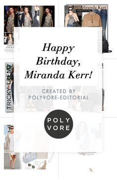 """Happy Birthday, Miranda Kerr!"" by polyvore-editorial on Polyvore"