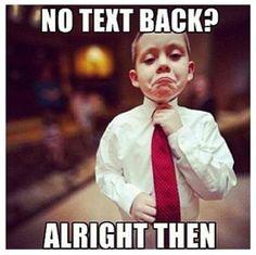 No text back....
