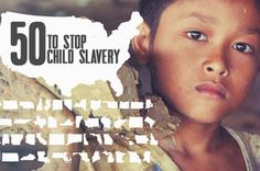 Every state needs to pass, strengthen, and enforce its antislavery laws! End child slavery.
