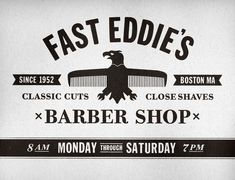 Fast Eddie's Barber Shop Identity,  a traditional American hair cuttery  Fast Eddie's is a no nonsense barber shop found in Allston, MA. one of Boston's many historical neighborhoods. This place is the epitome of traditional Americana, which I wanted the mark and typography to represent; Franklin Gothic and ATF Bodoni scanned from a letterpress book with a mashup illustration combining an iconic eagle and barber's comb. Design by Richard Arthur Stewart