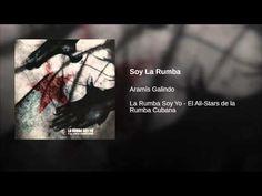 """""""Soy La Rumba""""  - ARAMIS GALINDO"""