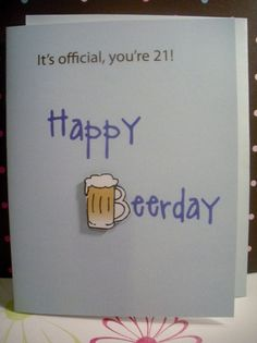 Happy Beerday 21st birthday card by Serendipitydw on Etsy, $2.99