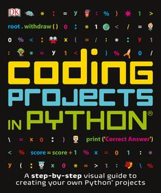 Coding Projects in Python (Computer Coding for Kids) by DK - DK Children Computer Coding For Kids, Computer Projects, Computer Science, Computer Hacker, Learn Programming, Python Programming, Computer Programming Languages, Programming Humor, Programming Tutorial