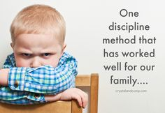 One discipline method that has worked well for our family for over ten years!