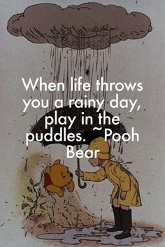 cute quotes & We choose the most beautiful charming life pattern: Pooh Bear - quote - when life throws you a rainy d.charming life pattern: Pooh Bear - quote - when life throws you a rainy d. most beautiful quotes ideas Cute Quotes, Great Quotes, Play Quotes, Cute Disney Quotes, Quotes About Play, Disney Senior Quotes, Inspirational Disney Quotes, Disney Quotes To Live By, Funny Quotes