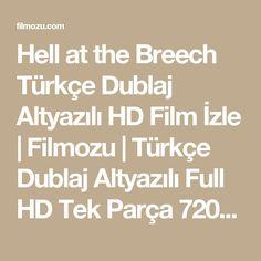 Hell at the Breech Türkçe Dublaj Altyazılı HD Film İzle   Filmozu   Türkçe Dublaj Altyazılı Full HD Tek Parça 720p Film İzle