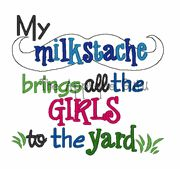 My Milkstache Brigs All The Girls To The Yard Tee