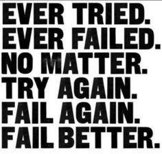 fail better. I love this. #samuelbeckett
