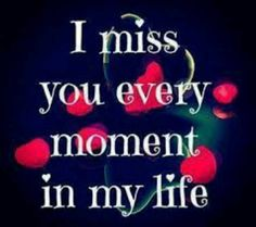I miss you every moment in my life.To my Daughter, Amber! Deep Relationship Quotes, Relationships, Miss You Dad, I Miss U, Miss U Papa, Missing You Quotes, Love Quotes, Miss You Mom Quotes, I Miss You Meme