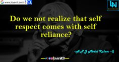 Do we not realize that self respect comes with self reliance? #apjabdulkalammotivationalquotes #lifelessonmotivationalquotes #lovereletedmotivationalquotes #apjabdulkalaminspiaringquotes #apjabdulkalamquotesinenglish #lifechangeingMotivationalQuotes #learningmotivationalquotes #abdulkalammotivationalquotes #motivationalquotes #lovequotes #englishmotivationalquotes