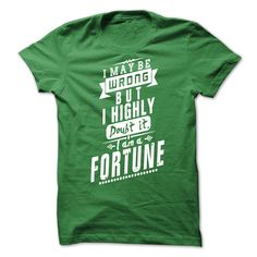 I May Be Wrong but I Highly Doubt It I'm a FORTUNE T-Shirts, Hoodies. Get It Now ==►…