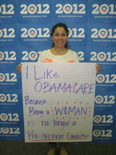 I like Obamacare because being a woman is no longer a pre-existing condition