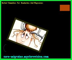 Herbal Remedies For Headaches And Migraines 201719 - Cure Migraine