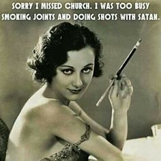 Its funny because its totally how churchgoers view the rest of us