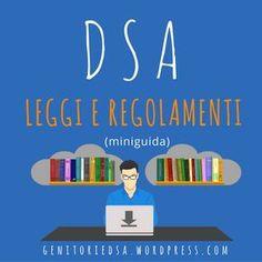 DSA: leggi e regolamenti [miniguida] – Genitori e DSA School Days, Computer, Education, Poster, Studio, Medicine, Home, Dyscalculia, Autism