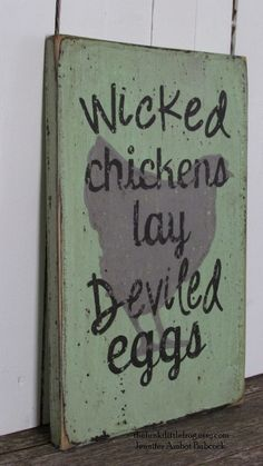 READY TO SHIP Wicked Chickens Lay Deviled by TheFunkiLittleFrog, $35.00 #thefunkilittlefrog #chickens #sign