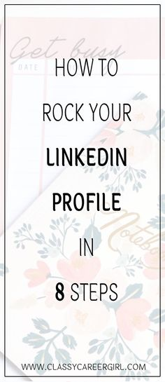 How to Rock Your LinkedIn Profile in 8 Steps. Social media is ruling the world. In the professional aspect, you either have a LinkedIn profile or you don't exist…