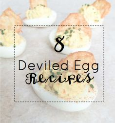 8 Deviled Egg Recipes - RDelicious Kitchen