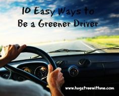 10 Easy Ways to Be a Greener Driver #greenup