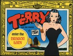 Terry and the pirates: Enter the dragon lady (Golden age of the comics) Year Of The Dragon, Enter The Dragon, Female Dragon, Dragon Lady, Milton Caniff, The Pirates, Rare Books For Sale, Comic Art, Comic Books