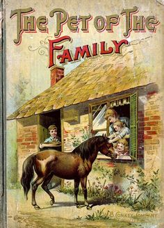 The Pet of the Family:  Stories for the Happy Days of Childhood, Published by W. B. Conkey and Company, Chicago, 1900