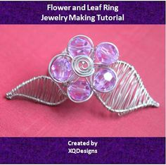 Lots of Free Jewelry Making Tutorials & Lessons: How to make wire jewelry: Flower and Leaf Ring