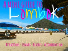 Lombok Indoensian - The Ultimate Guide to Lombok Indonesia, nearBali, is an island destination in Indonesia. Attractions, tours, islands, beaches, accom