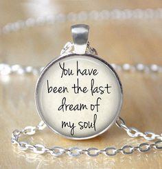 Love Necklace You Have Been The Last Dream by ShakespearesSisters, $9.00 Charles Dickens quote from Tale of Two Cities
