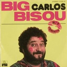Carlos... Big Bisou