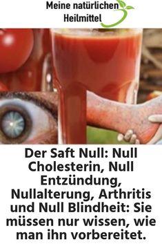 Der Saft Null: Null Cholesterin, Null Entzündung, Nullalterung, Arthritis und Null Blindheit: Sie müssen nur wissen, wie man ihn vorbereitet.