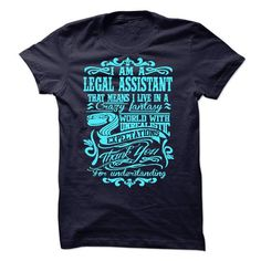 I Love Im A/An LEGAL ASSISTANT T shirts