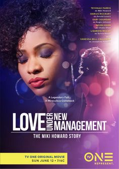 TV ONE PREMIERES FIRST-EVER UNSUNG-INSPIRED BIOPIC, LOVE UNDER NEW MANAGEMENT: THE MIKI HOWARD STORY