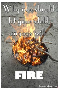 Why you should let your child engage with fire from an educator who did a campfire in the city