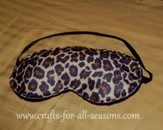 FELT SLEEP MASK: Good beginning sewing project: Encourage Mom to take time out for a well deserved nap.