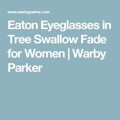 Eaton Eyeglasses in Tree Swallow Fade for Women | Warby Parker