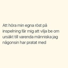 Så är det Mood Quotes, True Quotes, Best Quotes, Funny Quotes, Funny Memes, Jokes, Swedish Quotes, Perfect Word, Pretty Quotes