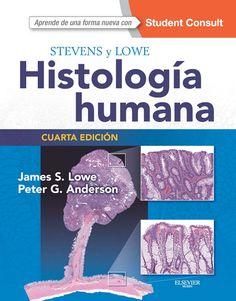 Stevens y Lowe: Histología humana. 4ª ed. http://tienda.elsevier.es/stevens-y-lowe-histologia-humana-studentconsult-pb-9788490229064.html