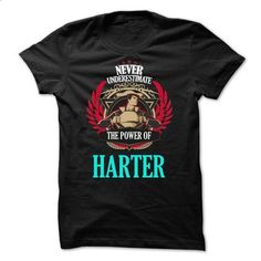 Never Underestimate The Power of HARTER Family TM001 - #vintage tshirt #sweater for fall. PURCHASE NOW => https://www.sunfrog.com/Names/Never-Underestimate-The-Power-of-HARTER-Family-TM001.html?68278