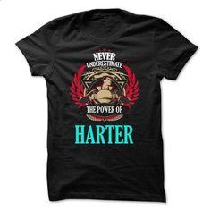 Never Underestimate The Power of HARTER Family TM001 - #vintage tshirt #sweater for fall. PURCHASE NOW => https://www.sunfrog.com/Names/Never-Underestimate-The-Power-of-HARTER-Family-TM001.html?68278