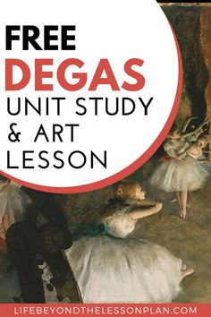 Edgar Degas was a master painter and sculptor during the Impressionist period. Learn about his life and masterpieces with a fun, free unit study and art lesson! #degas #art #impressionist #unitstudy