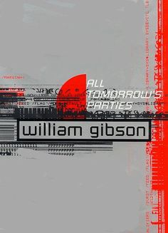 all tomorrow's parties • william gibson