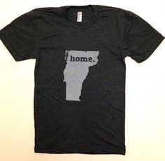 vt home t-shirt. one for every state