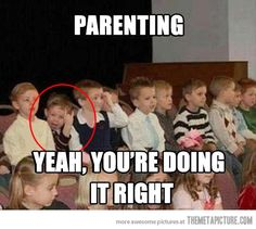 You know your parenting is good when…