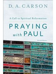 Praying with Paul by Carson