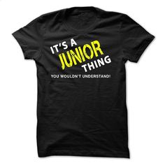 It is a  JUNIOR Thing tee T Shirt, Hoodie, Sweatshirts - custom made shirts #shirt #teeshirt