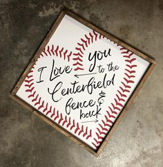 Love you to the Centerfield Fence and Back Wood Sign - Farmhouse Style - Sports Sign - Man Cave - Gym - Locker Room