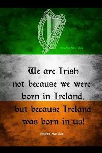 I Have Irish Ancestry and Proud of it! We are Irish not because we were born in Ireland, but because Ireland was born in us. Quotes about Ireland and Irish people. Irish Proverbs, Irish Eyes Are Smiling, Irish American, American Women, American Art, American History, Irish Pride, Irish Mob, Irish Girls