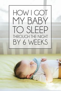 How baby can sleep through the night by 6 weeks. A dream come true hah!